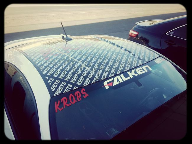 The KROPS showed up with a vinyl wrapped safety message. Remember kids, street racing is not a motorsport.