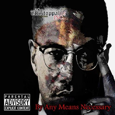 By Any Means Necessary. Malcolmx as my inspiration towards this song. Assalamualaikum.