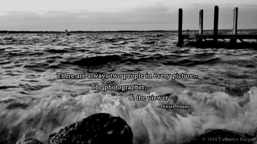 There are always two people in every photograph. Ansel Adams Ansel Adams Inspired Life Quotes Black And White Collection