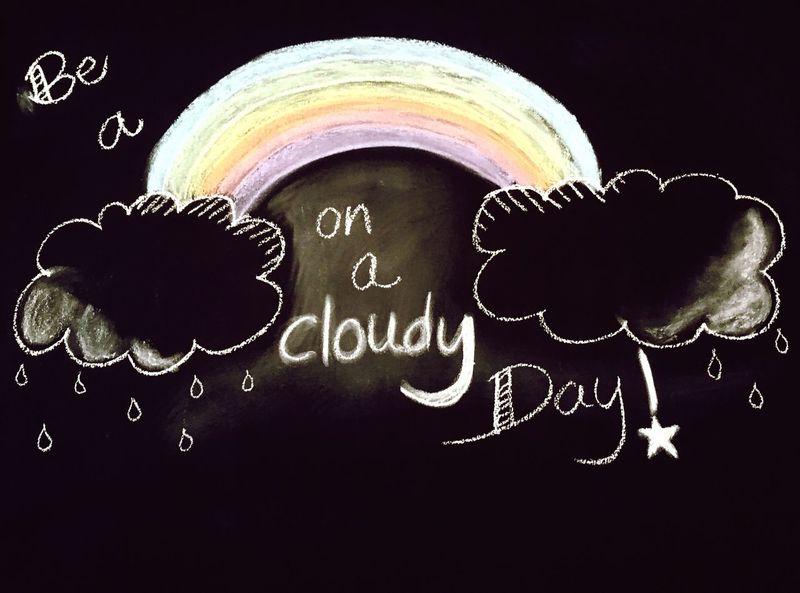 Chalkboard Wall Text Rainbow Cloudy Day Rainy Days Raindrops Clouds