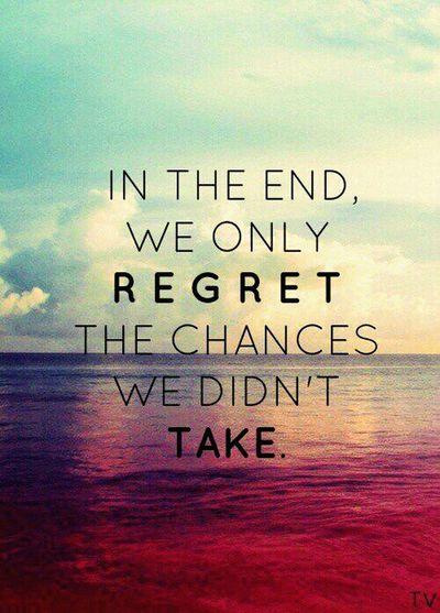 Dont Regret Takechances