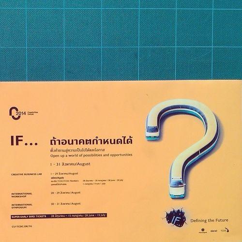 IF... Defining the future. Cu2014 TDCD Creativities Unfold Bangkok Adayinthailand NokiaXL