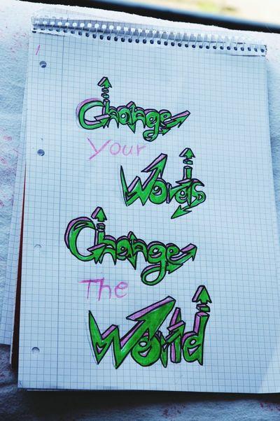 CHANGE YOUR WORDS CHANGE THE WORLD Hello World Change The World Selfmade Art