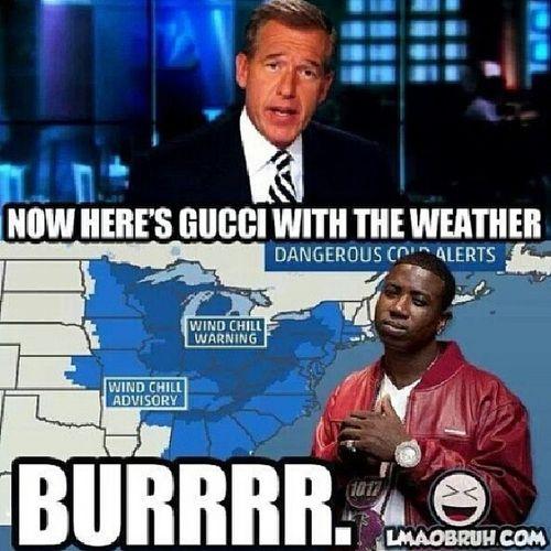 hahaha Guccimane  Weatherman Burrrr LMAO imdone dead tagfortags like4likes goodmorning itsfreezing cold tweegram lmaobruh