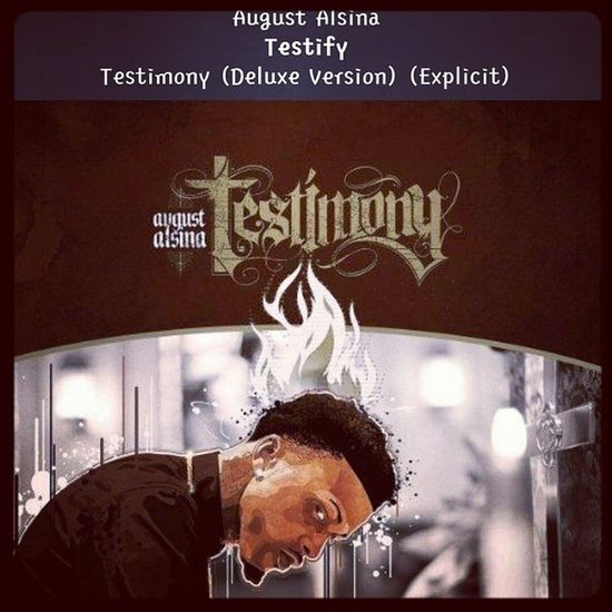 Listenin' to my boy AugustAlsina Testify , Make sure to look for his album Testimony