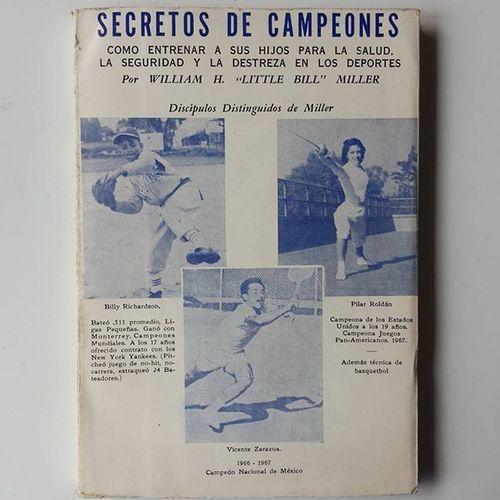 """Secretos de Campeones WilliamMiller MentoringEsportiu EditoresMexicanosUnidos 1968 """"No creo que exista lo que llaman un 'atleta natural' """""""