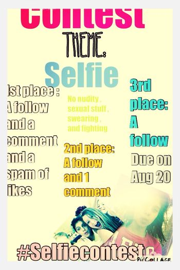 Tag it to Selfiecontest if you are entering my contest
