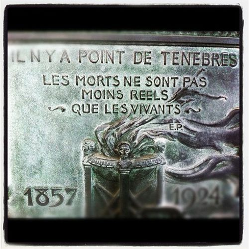 """There is No Darkness..The Dead are no more Real than the Living..."" Summer Paris France Colors X Dead Travel Death 2011 Instagram Graves Pere Lachaise"