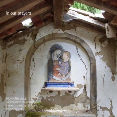 New series 'in our prayers (contemplative intercession)' Stillness Prayer Spirituality Religion Contemplation Cortona Shrine