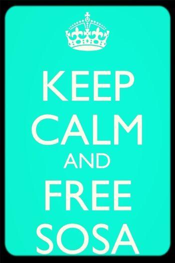 Keep Clam And Free Sosa !