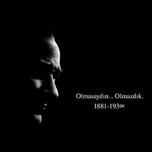 Olmasaydin olmazdık... 10Kasim Karagün Ata Turk Ataturk ataturkuncocuklari turkiye nemutluturkumdiyene turkiyecumhuriyeti