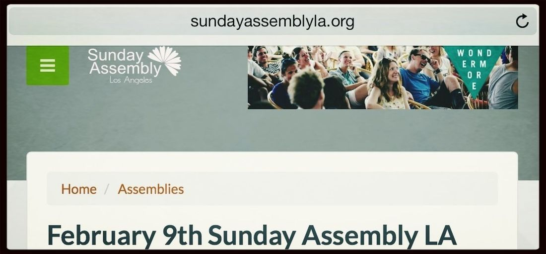 Atheists building community. Come join us if you live in the LA area. Help Often Wonder More Live Better Sunday Assembly