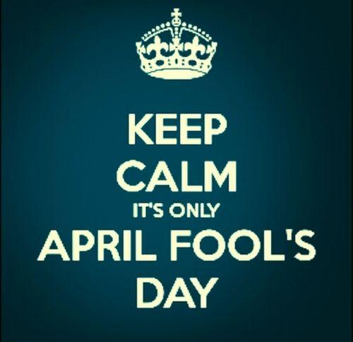 Keep Calm April 1 Fools WTF