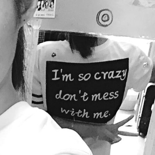Im so crazy dont mess with me