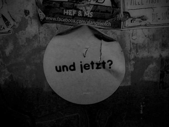 Blackandwhite Sticker Streetart Und Jetzt? What Now?