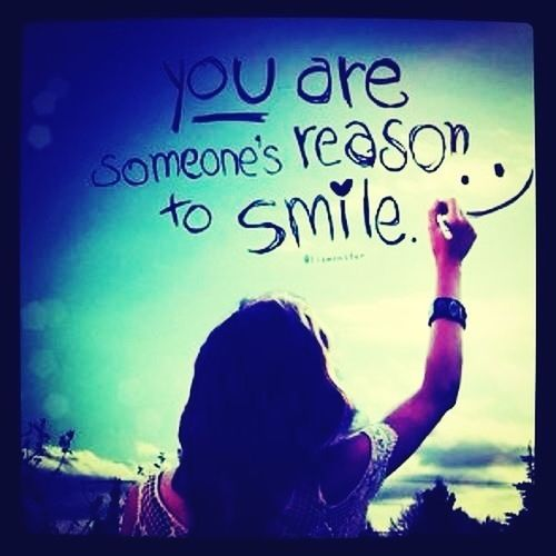 Your Someones Reason To Smile