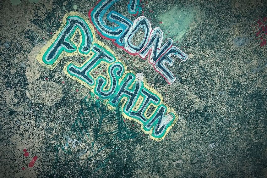 gone fishin Backgrounds Full Frame Communication Text High Angle View Close-up Capital Letter Written Carpet Graffiti The Street Photographer - 2018 EyeEm Awards The Traveler - 2018 EyeEm Awards The Photojournalist - 2018 EyeEm Awards