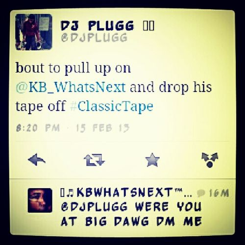 Just Got Word From Djplugg That My Debut Mixtapes ( Everybody Asking Whatsnext) Is Dropping Real Soon