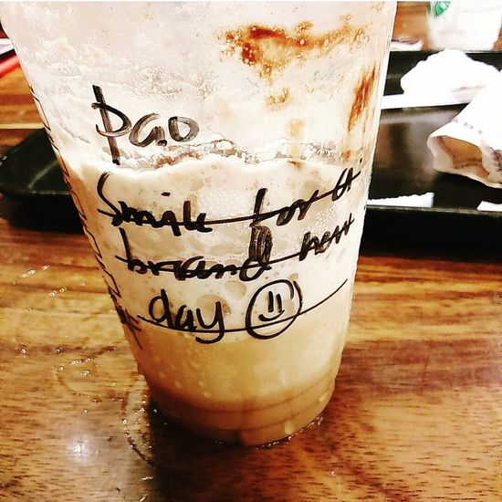 It's not always a good day, But don't forget to smile for a brand new day. 😊😀 Starbucks Mochafrappe Chill Relax Nevergiveup Staypositive First Eyeem Photo EyeemPhilippines Eyeemphotography