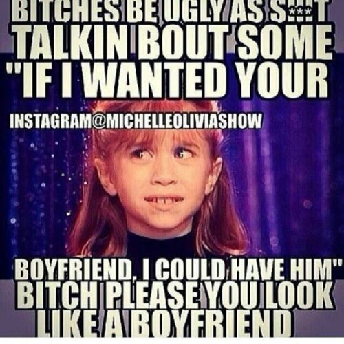 Lolol forreal. YouLookLikeABoyfriend Lolol Toofunny