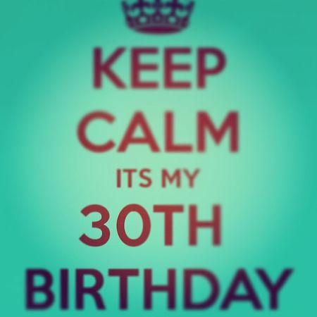 Keepcalm it's my 30th Birthday Thirty twin scorpio byebyetwenties hellothirties???????? turnup music goodpeople laughs love ????????????