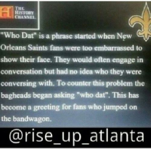 So now I get it. Whodat Wedat Atlno13