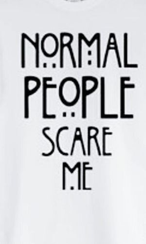 Normal People Scare Me Hi! Check This Out Enjoying Life