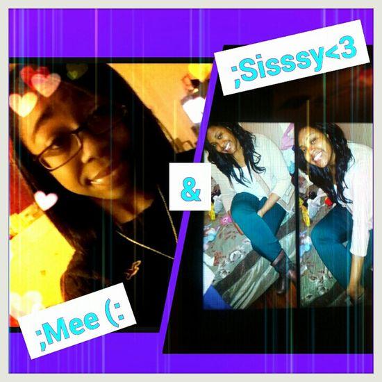 Me & Da Sissy