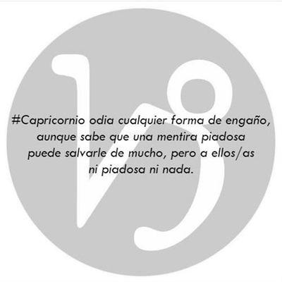 I don't accept tío lie! Capricornio Capricorn Horoscopo Mensageofday