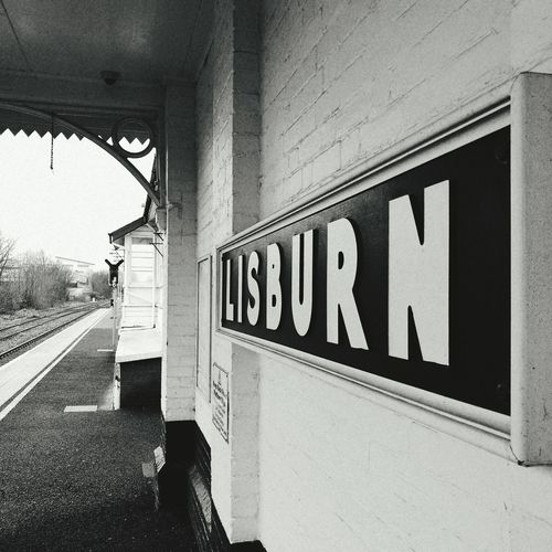 Train Time Train Train Station Travel Public Transportation Blackandwhite Black And White Blackandwhite Photography Lisburn Northern Ireland Norn Iron Huawei Huaweiphotography HuaweiP9 Trainstation Sign History Local Communication Architecture Built Structure Railroad Station Railroad Station Platform Information