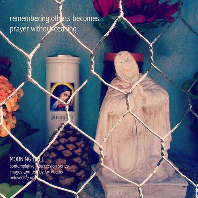 No15 in series 'in our prayers (contemplative intercession)' Stillness Prayer Contemplation Cortona Shrine Santamaria Always