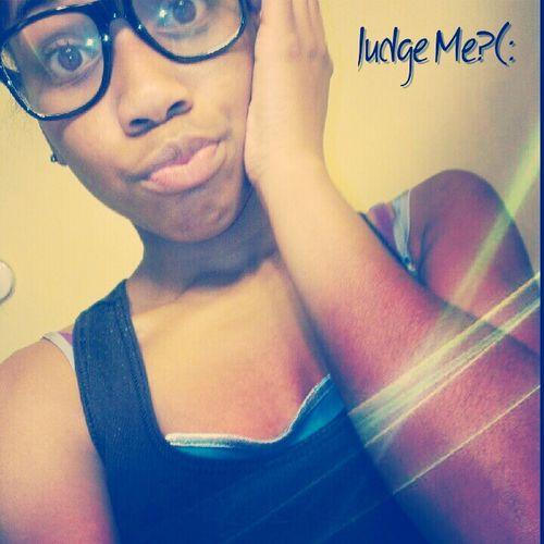 Judge Me?(: